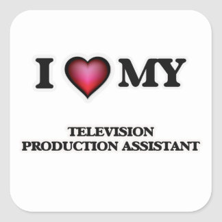 I love my Television Production Assistant Square Sticker