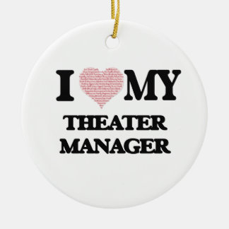 I love my Theater Manager (Heart Made from Words) Round Ceramic Ornament