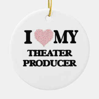 I love my Theater Producer (Heart Made from Words) Round Ceramic Ornament