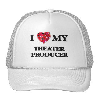 I love my Theater Producer Trucker Hat