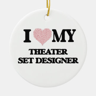 I love my Theater Set Designer (Heart Made from Wo Round Ceramic Ornament