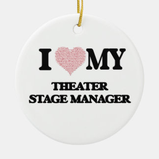 I love my Theater Stage Manager (Heart Made from W Round Ceramic Ornament