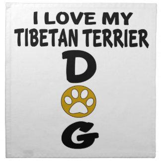 I Love My Tibetan Terrier Dog Designs Napkin