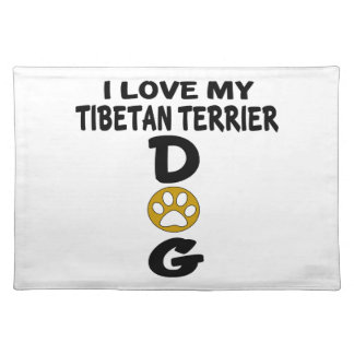 I Love My Tibetan Terrier Dog Designs Placemat