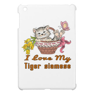 I Love My Tiger siamese Case For The iPad Mini
