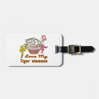 I Love My Tiger siamese Luggage Tag