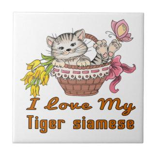I Love My Tiger siamese Tile