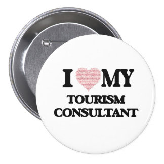 I love my Tourism Consultant (Heart Made from Word 3 Inch Round Button