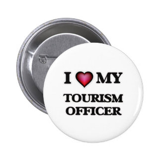 I love my Tourism Officer 2 Inch Round Button