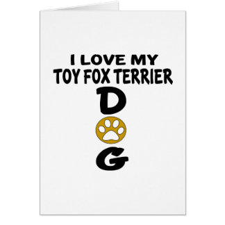 I Love My Toy Fox Terrier Dog Designs Card