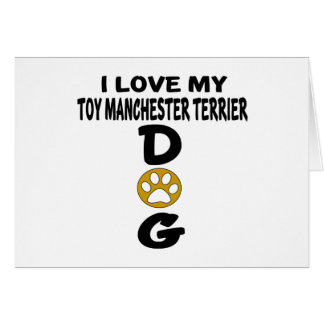 I Love My Toy Manchester Terrier Dog Designs Card