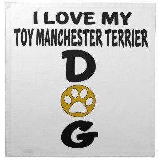 I Love My Toy Manchester Terrier Dog Designs Napkin
