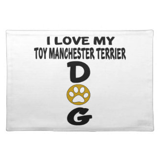 I Love My Toy Manchester Terrier Dog Designs Placemat