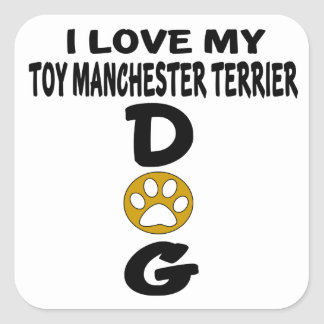 I Love My Toy Manchester Terrier Dog Designs Square Sticker