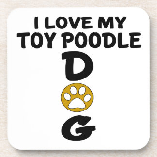 I Love My Toy Poodle Dog Designs Drink Coaster