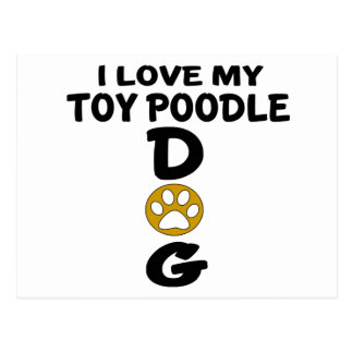 I Love My Toy Poodle Dog Designs Postcard