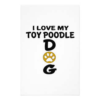 I Love My Toy Poodle Dog Designs Stationery Paper