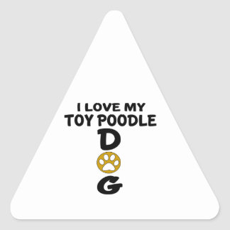 I Love My Toy Poodle Dog Designs Triangle Sticker