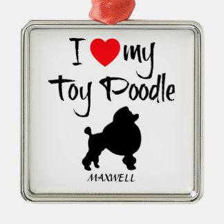 I Love My Toy Poodle Dog Metal Ornament