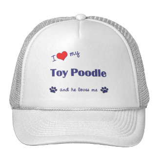 I Love My Toy Poodle (Male Dog) Trucker Hat