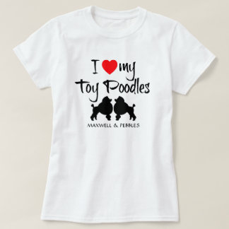 I Love My Toy Poodles T Shirts