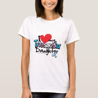 I Love My Transgender Daughter T-Shirt