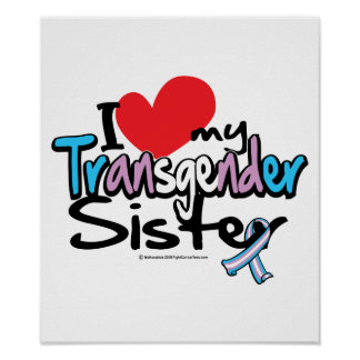 I Love My Transgender Sister Poster