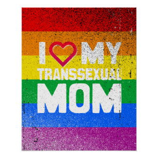I LOVE MY TRANSSEXUAL MOM PRINT