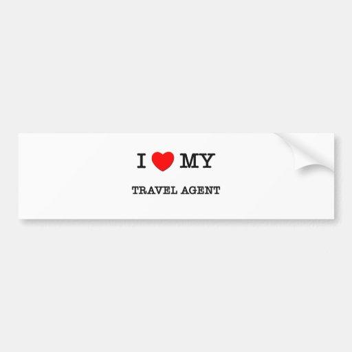 I Love My TRAVEL AGENT Bumper Stickers
