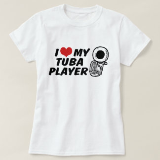 I Love My Tuba Player T-Shirt