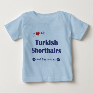 I Love My Turkish Shorthairs (Multiple Cats) Baby T-Shirt