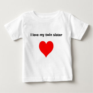 I love my twin sister baby T-Shirt
