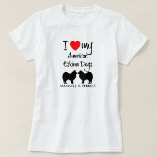 I Love My Two American Eskimo Dogs T-Shirt