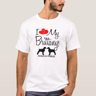 I Love My two Brittany Dogs T-Shirt