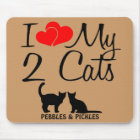 I Love My Two Cats Mouse Pad