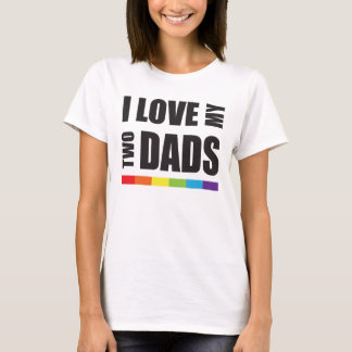 I Love My Two Dads LGBT Pride T-Shirt