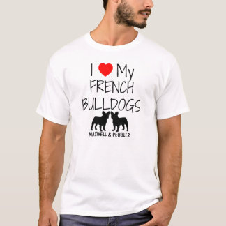 I Love My Two French Bulldogs T-Shirt