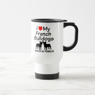 I Love My TWO French Bulldogs Travel Mug
