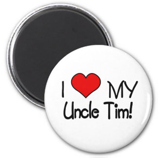 I Love My Uncle Tim 2 Inch Round Magnet