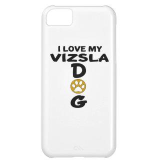 I Love My Vizsla Dog Designs iPhone 5C Cases