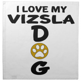I Love My Vizsla Dog Designs Napkin