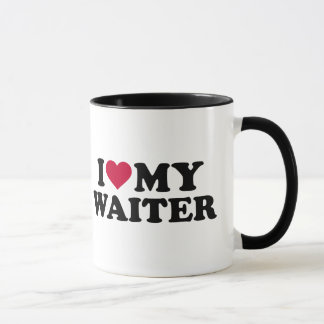 I love my waiter mug