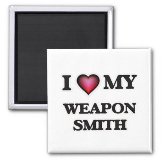I love my Weapon Smith Square Magnet