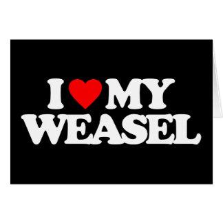 I LOVE MY WEASEL CARD