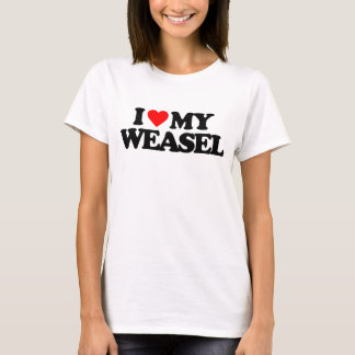 I LOVE MY WEASEL T-Shirt