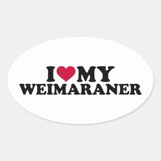 I love my Weimaraner Oval Sticker