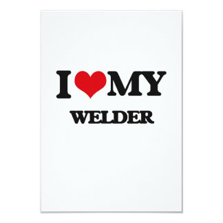 "I love my Welder 3.5"" X 5"" Invitation Card"