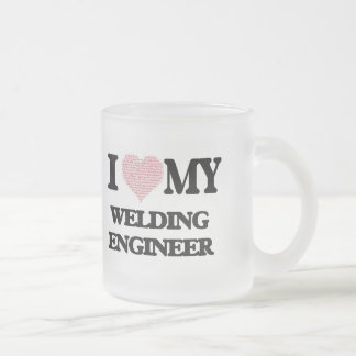 I love my Welding Engineer (Heart Made from Words) Frosted Glass Mug