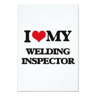 "I love my Welding Inspector 3.5"" X 5"" Invitation Card"