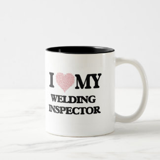 I love my Welding Inspector (Heart Made from Words Two-Tone Mug